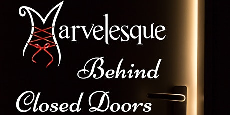 Behind Closed Doors!A Marvelesque burlesque show featuring The Poison Ivies tickets