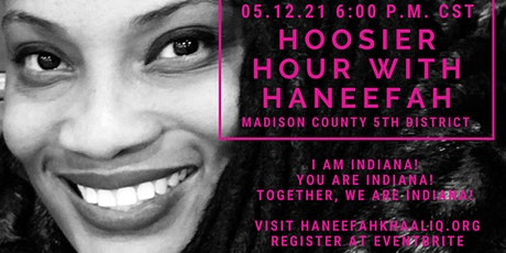 Hoosier Hour with Haneefah (Indiana 5th District) tickets