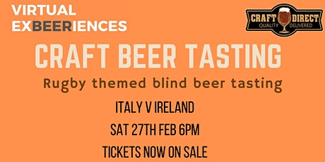 Rugby themed Virtual Beer Tasting- Italy v Ireland tickets