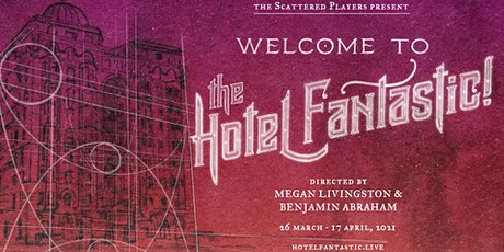 Welcome to the Hotel Fantastic - A Online, Interactive, Immersive Show tickets