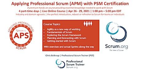 Scrum.org Applying Professional Scrum (APS)- Live Online  Apr 26-29, 2021 biglietti