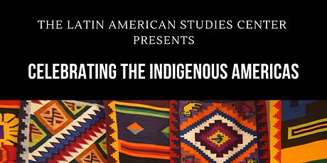 University Collaborations with Latin American Indigenous Communities tickets