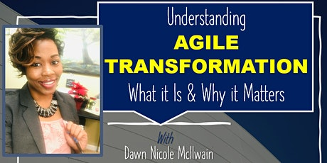 Understanding Agile Transformation, What it Is & Why it Matters! tickets