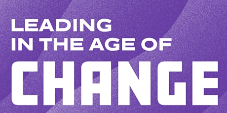 Leadership Conference 2021: Leading in the Age of Change tickets