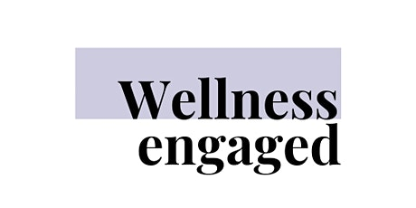 Wellness engaged | Students & Graduates tickets