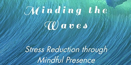 Minding the Waves presents- Introduction to Mindfulness Class tickets