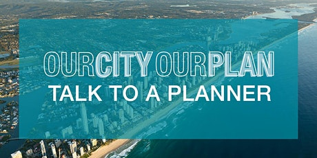 Our City Our Plan - Talk to a Planner (afternoon session) tickets