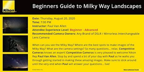 Beginner's Guide to Milky Way Landscape w/ Nikon tickets