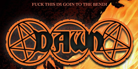 F#*K THIS I'M GOIN TO THE BENDI - DAWN tickets