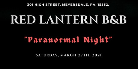 """Red Lantern B&B """"Paranormal Night"""" 5-Hour Ghost Hunt (10 PM - 3 AM) tickets"""