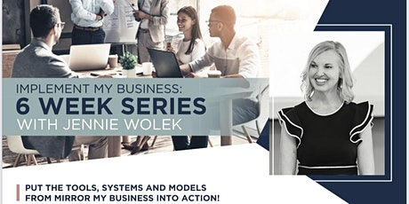 Implement My Business: 6 Week Series tickets