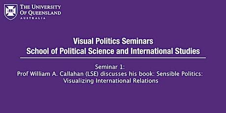 UQ Visual Politics Seminar: Prof William A. Callahan - Sensible Politics tickets