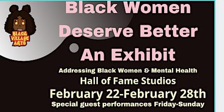 Black Women Deserve Better - A Black Village Arts Exhibit tickets