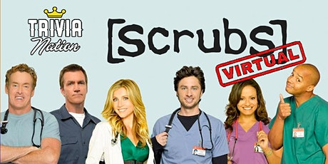 Scrubs Virtual Trivia!  Gift Cards and Other Prizes! tickets