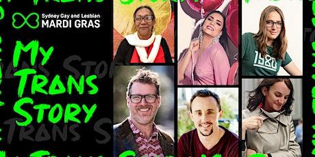 Mardi Gras 2021– My Trans Story tickets