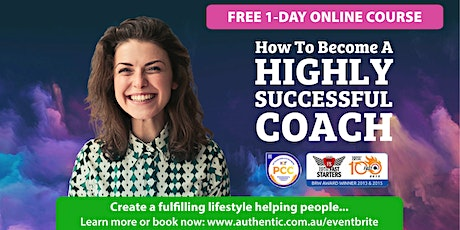 Free 1-Day Online Course: How To Become A Highly Successful Coach - Mar 20 tickets