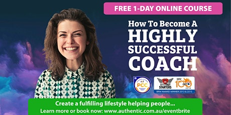 Free 1-Day Online Course: How To Become A Highly Successful Coach - Mar 30 tickets