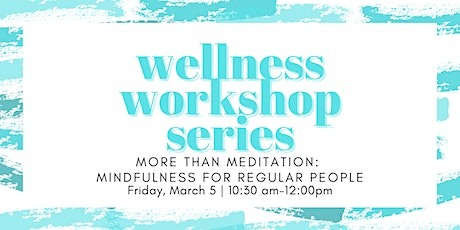 More than Meditation: Mindfulness for Regular People tickets