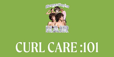 Curl Care :101 tickets