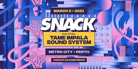 SNACK ft. Tame Impala Sound System [Friday Show] tickets