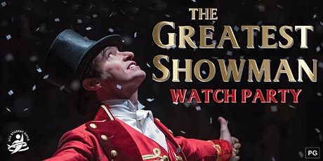 Watch Party! - The Greatest Showman tickets