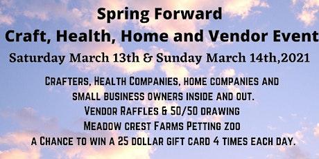 Spring Forward Craft, Health, Home and Vendor Event tickets