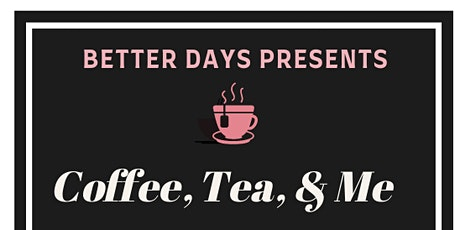 Coffee, Tea & Me: The Heart of A Leader tickets