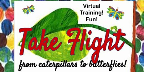 Take Flight: from Caterpillars to Butterflies Training: Virtual tickets