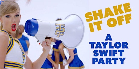 SHAKE IT OFF: TAYLOR SWIFT PARTY tickets