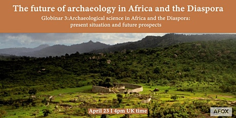 Globinar 3: Archaeological science in Africa and the Diaspora tickets