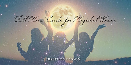 Snow Moon Circle for Magickal Women tickets