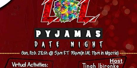 LOL Pyjamas Date Night tickets