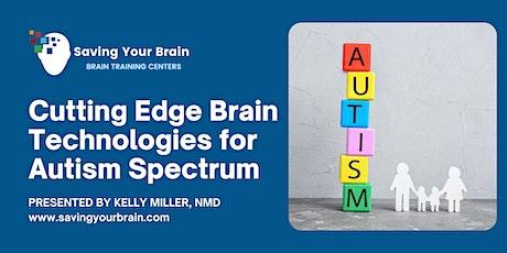 Brain Health Awareness: Cutting Edge Technologies for Autism Spectrum tickets