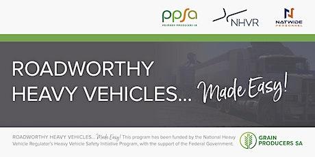 Roadworthy Heavy Vehicles... Made Easy! - Murray Bridge tickets