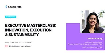 Executive Masterclass: Innovation, Execution & Sustainability tickets