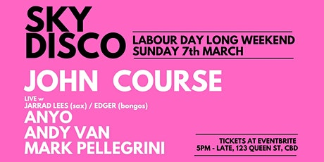 Sky Disco - Labour Day Eve Special feat. John Course LIVE & Andy Van tickets
