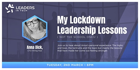 My Lockdown Leadership Lessons with Anna Dick, CTO Hiring Hub tickets