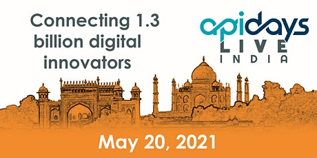 apidays LIVE INDIA 2021 - Connecting 1.3 billion digital innovators tickets