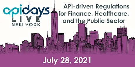 apidays LIVE NEW YORK 2021 -  API-driven Regulations for Finance, Healthcar tickets