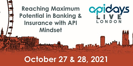 apidays LIVE LONDON 2021 - Reaching Maximum Potential in Banking & Insuranc tickets