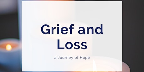 Grief & Loss: A Journey of Hope in Unprecedented Times (Digital Event) tickets