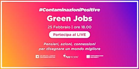 #ContaminazioniPositive   Green Jobs biglietti