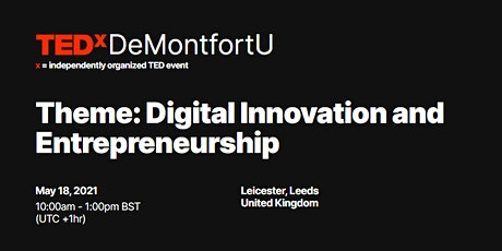 TEDxDemontfortU: Digital Entrepreneurship and Innovation in 2021 tickets