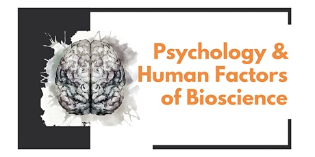 Psychology and Human Factors of Bioscience tickets