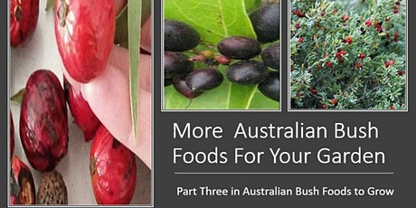 More  Australian Bush Foods For Your Garden Part 3 tickets