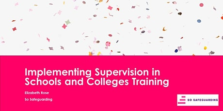 Implementing Supervision in Schools  and Colleges tickets