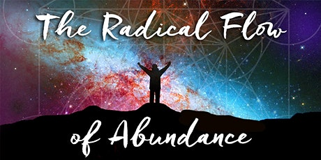 Webinar: The Radical Flow of Abundance. tickets