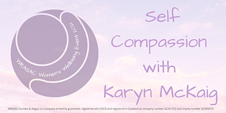 WRASAC Wellbeing Event - Self Compassion Workshop tickets