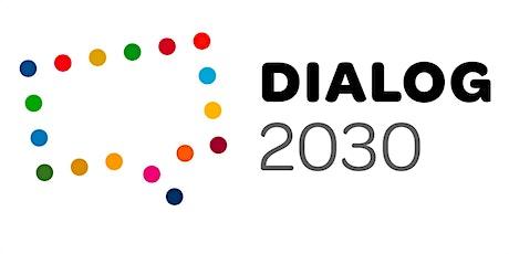 Dialog 2030 - Schweizer Nachhaltigkeitsziele: Chancen für Unternehmen Tickets