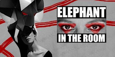 Fringe Fridays: ELEPHANT in the room - Eva Layla A